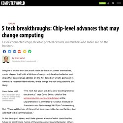 5 tech breakthroughs: Chip-level advances that may change computing