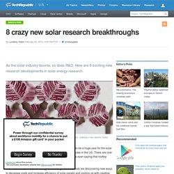 8 crazy new solar research breakthroughs