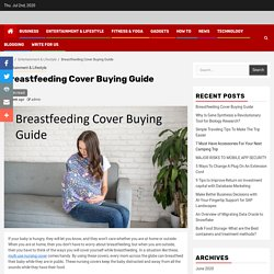 Breastfeeding Cover Buying Guide - Top News Blog