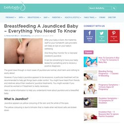 Breastfeeding A Jaundiced Baby - Everything You Need To Know