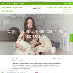Is Long-term breastfeeding still a taboo for mother's?: - myorganiccompany