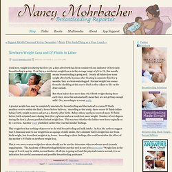 Breastfeeding Answers Made Simple - Breastfeeding Reporter - Newborn Weight Loss and IV Fluids in Labor