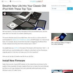 Breathe New Life Into Your Classic Old iPod With These Top Tips