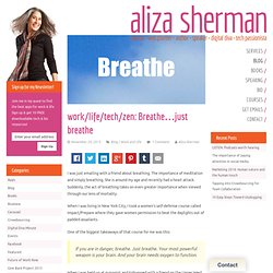 work/life/tech/zen: Breathe…just breathe