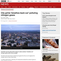 City grime 'breathes back out' polluting nitrogen gases - BBC News