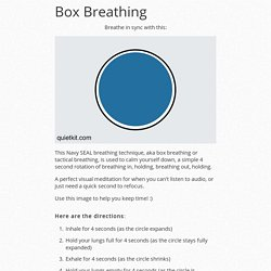 Box Breathing (the Navy SEAL breathing technique) from QuietKit