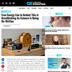 Free Energy Live In Action! This Is Breathtaking As Science Is Being Re-Written