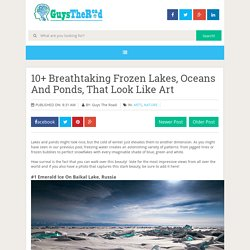 10-breathtaking-frozen-lakes-oceans-and