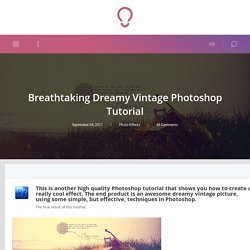 Breathtaking Dreamy Vintage Photoshop Tutorial - iCanBeCREATIVE