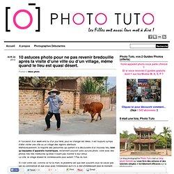 10 astuces photo pour ne pas revenir bredouille après la visite d'une ville ou d'un village, même quand le lieu est quasi désert.