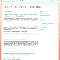 Breezecatcher-Clothesline: Outdoor Drying Rack For Clothes: A simple way to reduce your homes power and energy bills