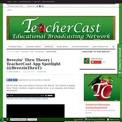 Breezin' Thru Theory | TeacherCast App Spotlight (@BreezinThruT) | TeacherCast Broadcasting Network