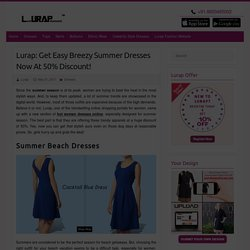 Lurap: Get Easy Breezy Summer Dresses Now At 50% Discount!