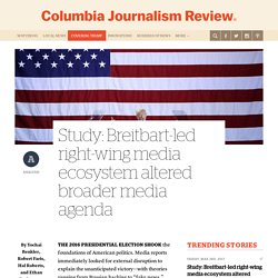Study: Breitbart-led right-wing media ecosystem altered broader media agenda