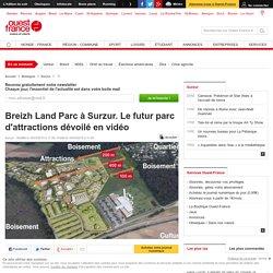 Breizh Land Parc à Surzur. Le futur parc d'attractions dévoilé en vidéo