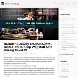 Brendan Corkery: How to Keep Waitstaff Safe During Covid-19
