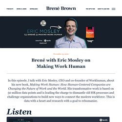 Brené with Eric Mosley on Making Work Human