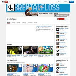 brentalfloss's Channel