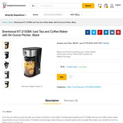 Brentwood KT-2150BK Iced Tea and Coffee Maker with 64 Ounce Pitcher, Black - handykitchenwarestore.com