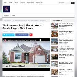 The Brentwood Ranch Plan at Lakes of Boulder Ridge - Plote Homes