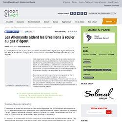 Brésil : Les Allemands aident les Brésiliens à rouler au gaz d'égout