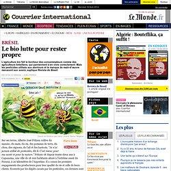 COURRIER INTERNATIONAL 08/11/11 BRESIL : Le bio lutte pour rester propre