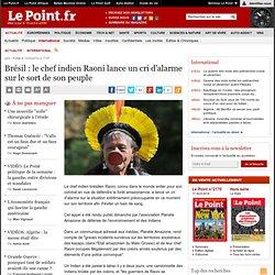 Brésil : le chef indien Raoni lance un cri d'alarme sur le sort de son peuple