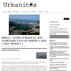 Brésil / Coupe du monde et Jeux olympiques à Rio de Janeiro : quel «legs urbain» ?