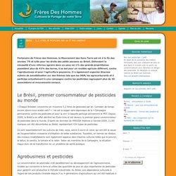 FRERES DES HOMMES 19/07/12 Brésil : 5,2 litres de pesticides par an et par habitant
