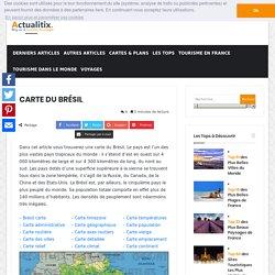 Carte du Brésil - Plusieurs cartes du pays en Amérique du Sud