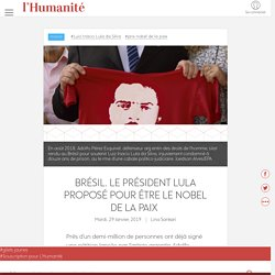 Brésil. Le président Lula proposé pour être le Nobel de la paix