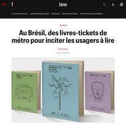 #SELECTION800 Au Brésil, des livres-tickets de métro pour inciter les usagers à lire: