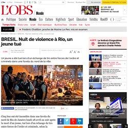 BRESIL. Nuit de violence à Rio, un jeune tué- 30 avril 2014