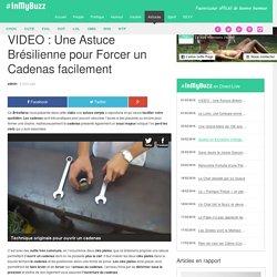 VIDEO : Une Astuce Brésilienne pour Forcer un Cadenas facilement