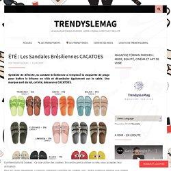 ÉTÉ : Les Sandales Brésiliennes CACATOES – TrendysLeMag
