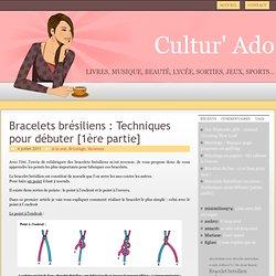 Bracelets brésiliens : Techniques pour débuter [1ère partie]