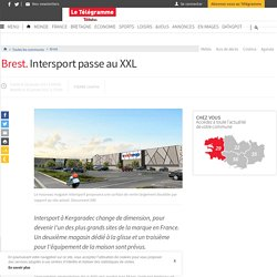 Brest. Intersport passe au XXL - Brest - LeTelegramme.fr