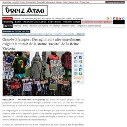 """Grande-Bretagne : Des agitateurs afro-musulmans exigent le retrait de la statue """"raciste"""" de la Reine Victoria"""