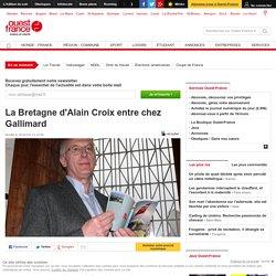 La Bretagne d'Alain Croix entre chez Gallimard