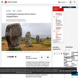 La Bretagne, berceau de la culture mégalithique