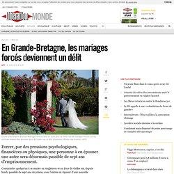 En Grande-Bretagne, les mariages forcés deviennent un délit