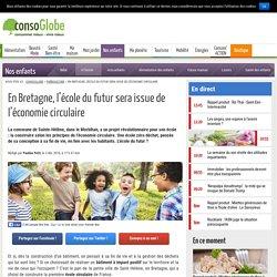 En Bretagne, l'école du futur sera issue de l'économie circulaire