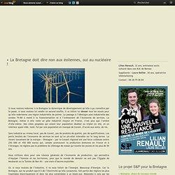 La Bretagne doit dire non aux éoliennes, oui au nucléaire ! - Le blog de Lilian Renault