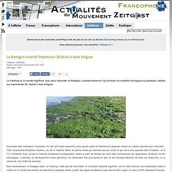 La Bretagne invente l'impression 3D écolo à base d'algues
