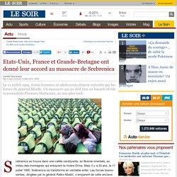 Etats-Unis, France et Grande-Bretagne ont donné leur accord au massacre de Srebrenica