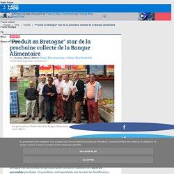 """FRANCE BLEU 16/09/16 """"Produit en Bretagne"""" star de la prochaine collecte de la Banque Alimentaire"""