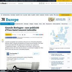Grande-Bretagne : une publicité d'Yves Saint Laurent interdite