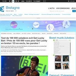 France 3 Bretagne - Tost da 100 000 seladenn evit Get Lucky Bzh ! Près de 100 000 vues pour Get Lucky en breton ! Et en exclu, les paroles !