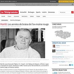 Mai 68. Les années de braise de l'ex-moine rouge - Mai 68 en Bretagne