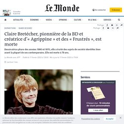 Claire Bretécher, pionnière de la BD et créatrice d'«Agrippine» et des «Frustrés», est morte